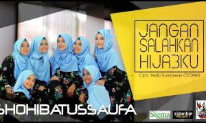 Lirik Lagu Jangan Salahkan Hijabku Shohibatussaufa